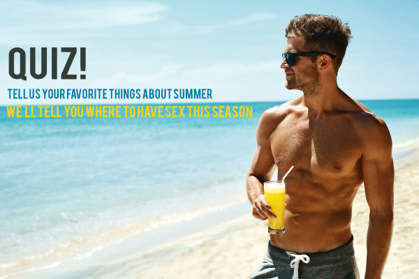 Tell Us Your Favorite Things About Summer, We'll Tell You Where to Have Sex This Season