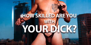 QUIZ: How Skilled Are You With Your Dick?