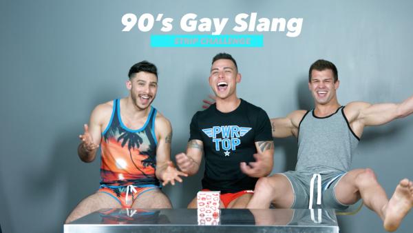 VIDEO: 90s Gay Slang Striptease Challenge