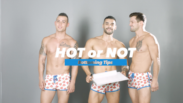 VIDEO: HOT OR NOT? PRO BOTTOMING TIPS