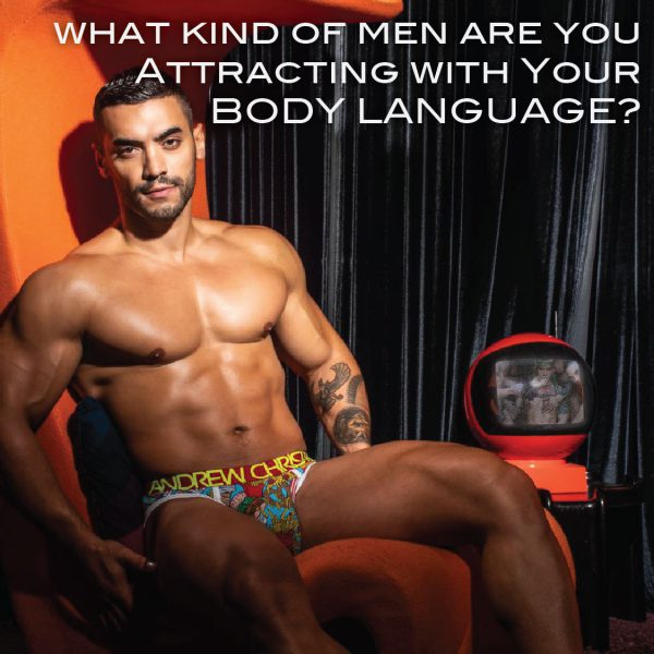 What Kind of Men Are You Attracting with Your Body Language?