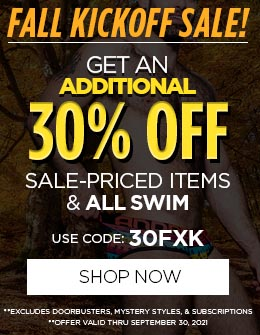 FALL KICKOFF! Get An ADDITIONAL 30% Off Sale-Priced Items & ALL SWIM