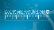 Dick measuring video