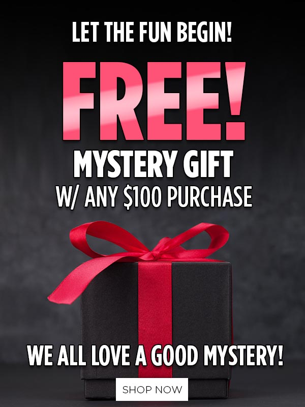 FREE! Mystery Gift w/ $100 Or More
