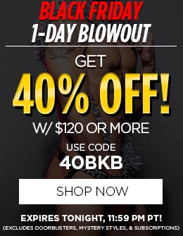 BLACK FRIDAY 1-DAY BLOWOUT! Get 40% OFF w/ $120 Or More