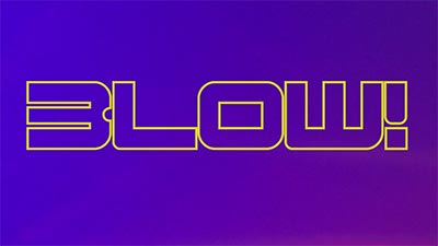 BLOW!