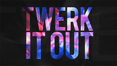 Twerk It Out